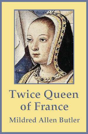 Twice Queen of France ebook